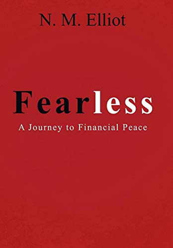 Fearless: A Journey to Financial Peace: N. M. Elliot