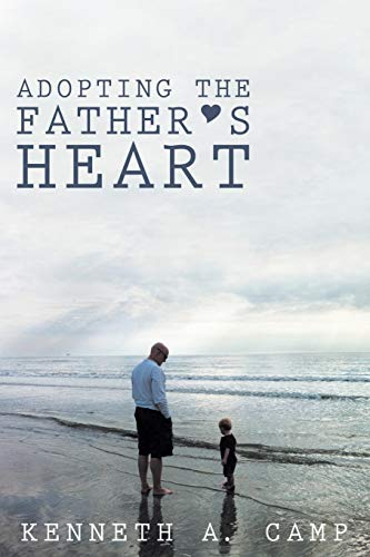 9781449794866: Adopting the Father's Heart