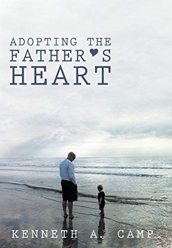 9781449794880: Adopting the Father's Heart