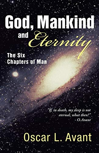 9781449795283: God, Mankind and Eternity: The Six Chapters of Man