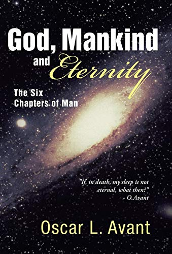 9781449795290: God, Mankind and Eternity: The Six Chapters of Man