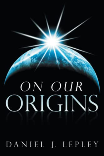 9781449795306: On Our Origins