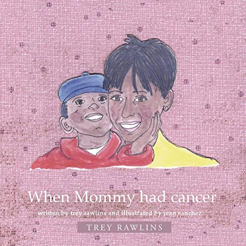 9781449796006: When Mommy Had Cancer
