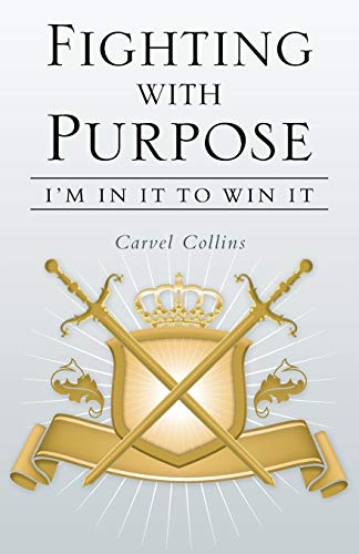 9781449797188: Fighting with Purpose: I'm in It to Win It