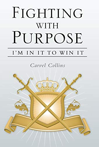9781449797195: Fighting with Purpose: I'm in It to Win It