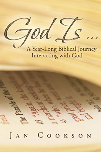 God Is . . .: A Year-Long Biblical Journey Interacting with God: Cookson, Jan