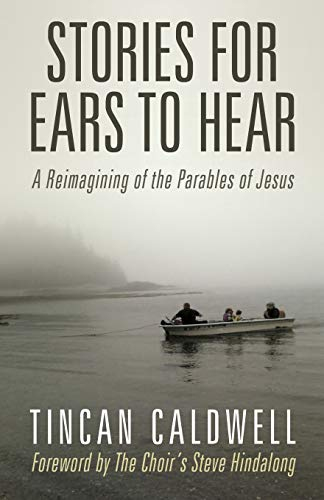 9781449799304: Stories for Ears to Hear: A Reimagining of the Parables of Jesus