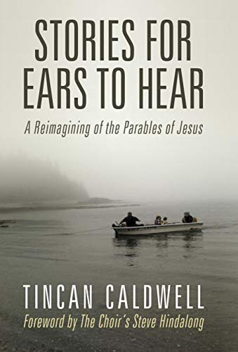 9781449799311: Stories for Ears to Hear: A Reimagining of the Parables of Jesus