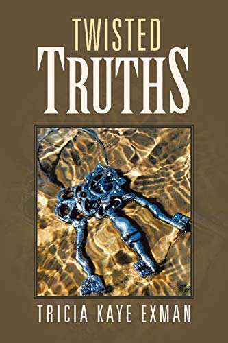 Twisted Truths: Tricia Kaye Exman