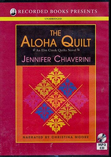The Aloha Quilt (An Elm Creek Quilts Novel): Jennifer Chiaverini