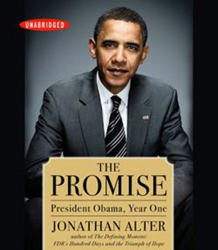 The promise : President Obama, year One: Jonathan alter