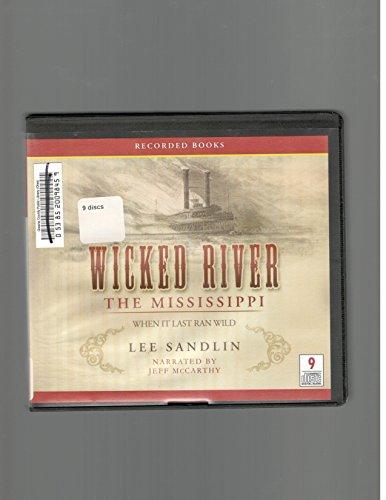 9781449840709: Wicked River (The Mississippi When It Last Ran Wild) (Unabridged Audio CDs)