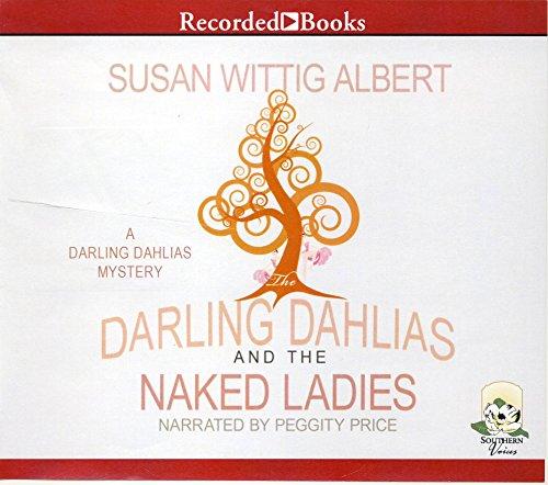 9781449844868: Darling Dahlias and the Naked Ladies by Susan Wittig Albert Unabridged CD Audiobook