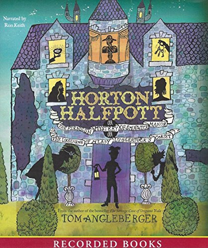 9781449849054: Horton Halfpott or The Fiendish Mystery of Smugwick Manor or The Loosening of M'Lady Luggertuck's Corset (Unabridged Audio CDs)