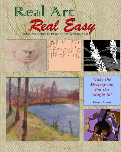 9781449900052: Real Art Real Easy: Teach Yourself to Paint or to Paint Better