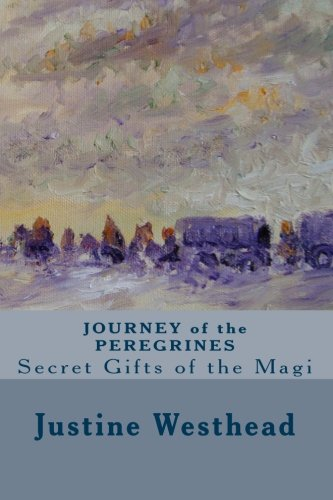 9781449900465: JOURNEY of the PEREGRINES: Secret Gifts of the Magi