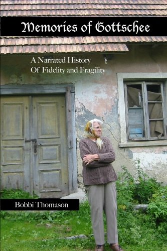 9781449901332: Memories of Gottschee: A Narrated History of Fidelity and Fragility
