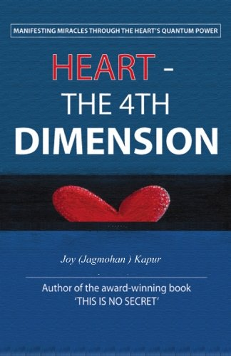9781449901585: Heart-The 4th Dimension: Manifesting Miracles Through Heart's Quantum Powers