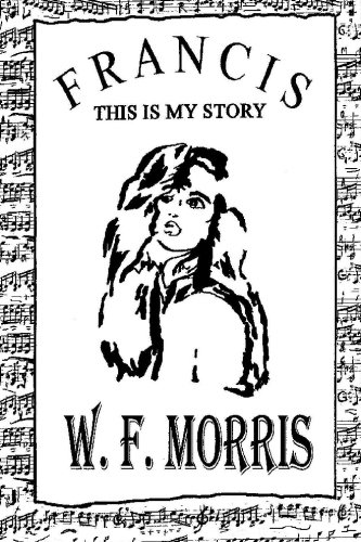 Francis This is my story: Morris, W. F.