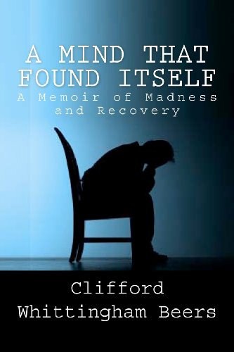 9781449903701: A Mind That Found Itself: A Memoir of Madness and Recovery