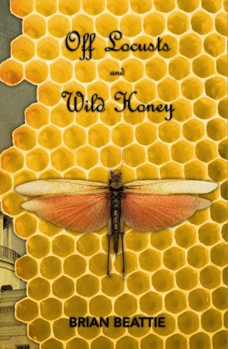 Off Locusts and Wild Honey