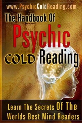 9781449906221: 1: The Handbook Of Psychic Cold Reading: Psychic Reading For The Non-Psychic: Volume 1