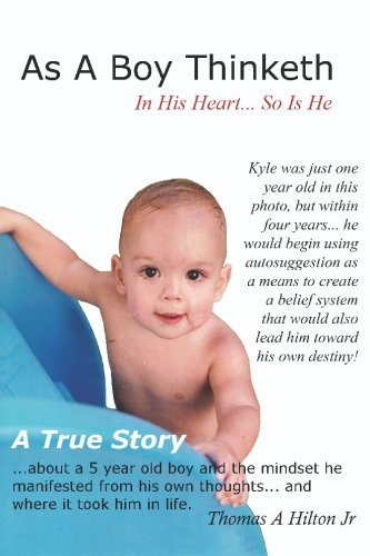 9781449906726: As A Boy Thinketh: A True Story Of A Young Boy's Belief System