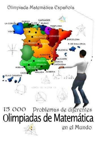 9781449907334: 15,000 Problemas de diferentes olimpiadas de Matematica en el Mundo / 15,000 Problems from the Mathematical Olympiads: Olimpiada Matematica Espanola / Spanish Mathematical Olympiad