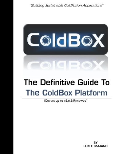 9781449907860: The Definitive Guide To The ColdBox Platform: Version 2.6.3