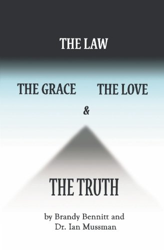 9781449909895: The Law, The Grace, The Love, & The Truth