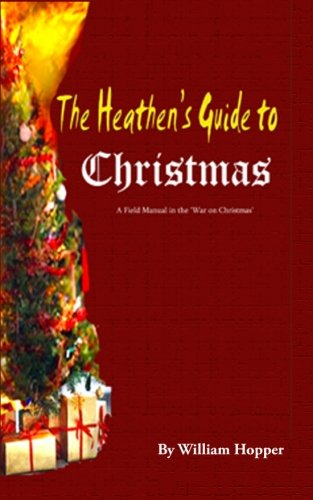 9781449912581: The Heathen's Guide to Christmas