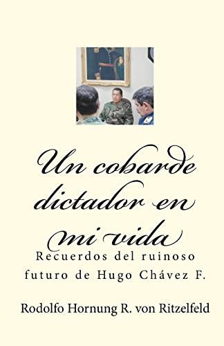 Un Cobarde Dictador En Mi Vida: Recuerdos: Hornung, Rodolfo