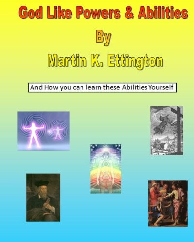 9781449913786: God Like Powers & Abilities: And How you can learn these Abilities Yourself: 1