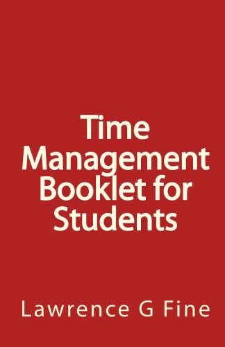 Time Management Booklet for Students: Fine, Lawrence G.