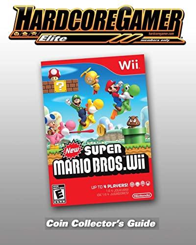 9781449918989: New Super Mario Bros Wii Coin Collector's Guide: Hardcore Gamer Elite Guide