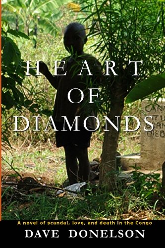 9781449919924: Heart Of Diamonds: A novel of scandal, love, and death in the Congo