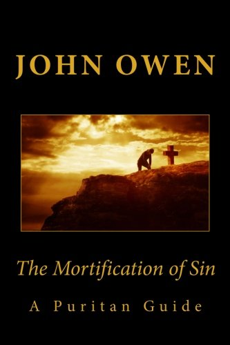 9781449919986: The Mortification of Sin (A Puritan Guide)