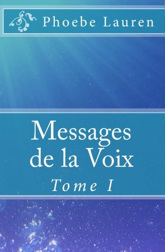 9781449922849: Messages de la Voix: Tome I (French Edition)