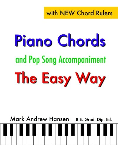 9781449924584: Piano Chords & Pop Song Accompaniment - the Easy Way: The Fun and Fast Way to Play Your Favourite Songs