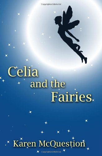 9781449924997: Celia and the Fairies