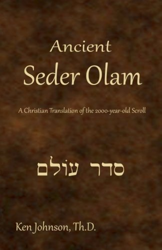 9781449927844: Ancient Seder Olam: A Christian Translation of the 2000-year-old Scroll