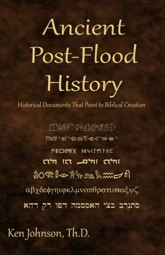 9781449927936: Ancient Post-Flood History: Historical Documents That Point to Biblical Creation