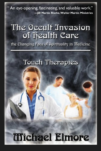 9781449928094: The Occult Invasion of Health Care: the Changing Face of Spirituality in Medicine