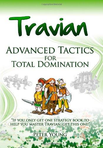 9781449929930: Travian Advanced Tactics: Travian Advanced Tactics for Total Domination
