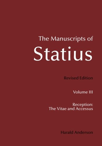9781449932053: 3: The Manuscripts of Statius: Reception: The Vitae and Accessus