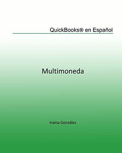 9781449932329: Quickbooks en Español: Multimoneda (Spanish Edition)