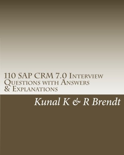 9781449940171: 110 SAP CRM 7.0 Interview Questions with Answers & Explanations