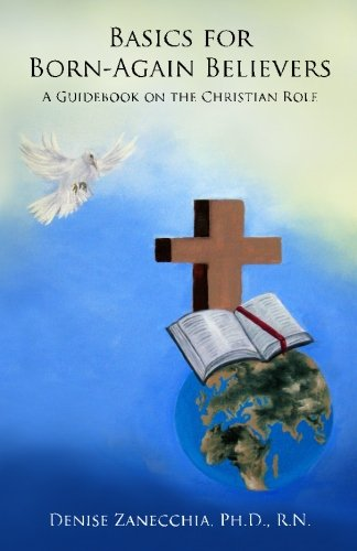 9781449943301: Basics for Born-Again Believers: A Guidebook on the Christian Role