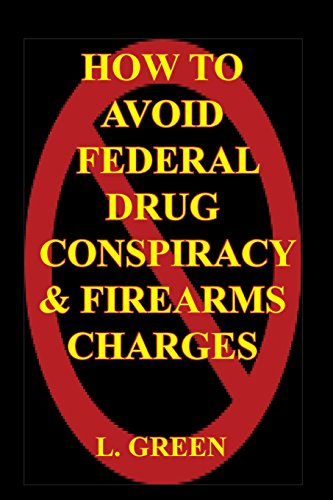 9781449954178: How To Avoid Federal Drug Conspiracy and Firearms Charges