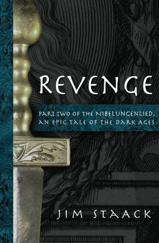 9781449957377: Revenge: Part Two of the Nibelungenlied, An Epic of the Dark Ages